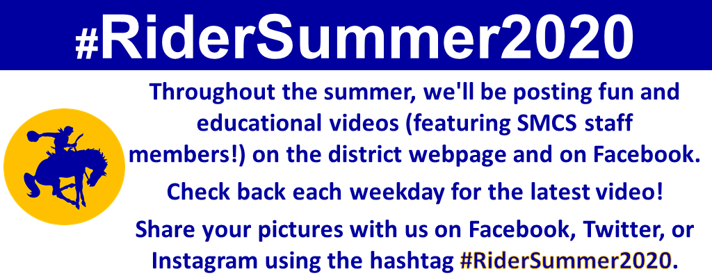 Check facebook and the district webpage for a daily summer video created by SMCS staff.